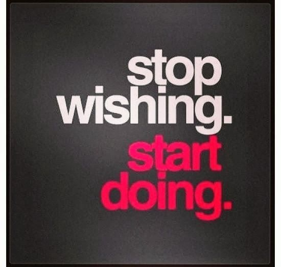Stop Wishing Start Doing | Inspirational Quotes
