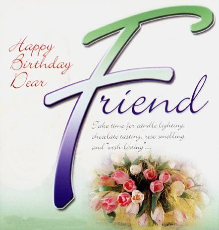 Happy Birthday Dear Friend Take Time For Candle Lighting Chocolate Tasting Rose Smelling And Wish Listing