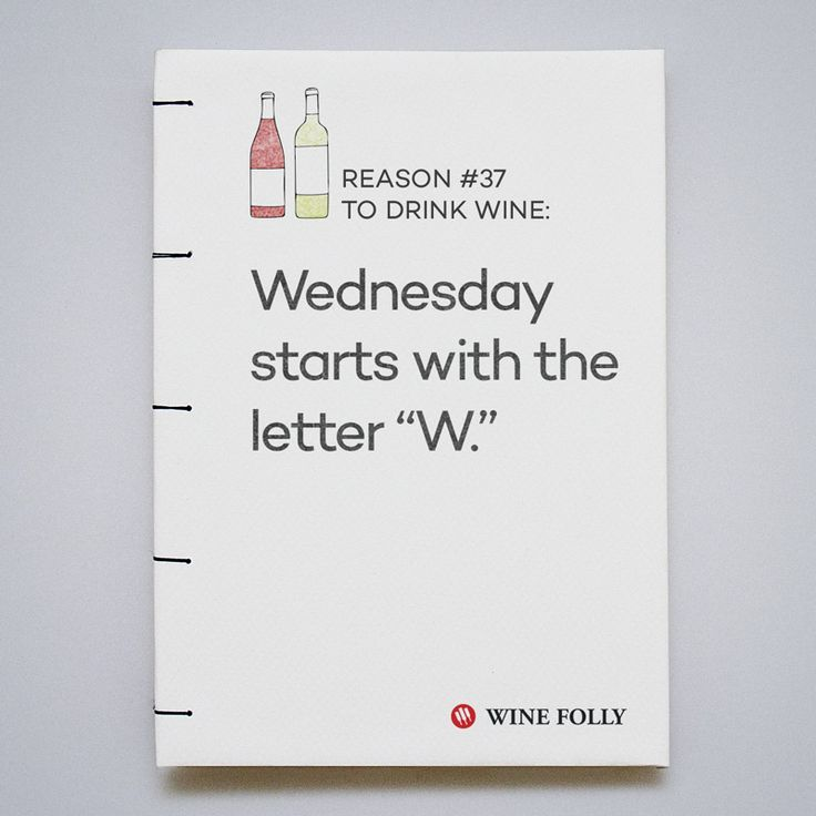 "Wednesday starts with a ""W""  What more do you need?  #wine #humor"