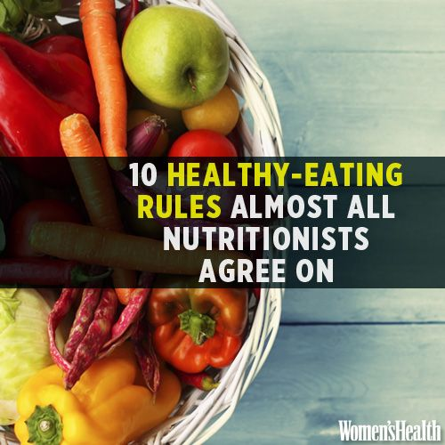 10 Healthy-Eating Rules Almost All Nutritionists Agree On http://www.womenshealthmag.com/nutrition/healthy-eating-rules