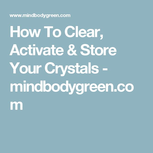 How To Clear, Activate & Store Your Crystals - mindbodygreen.com