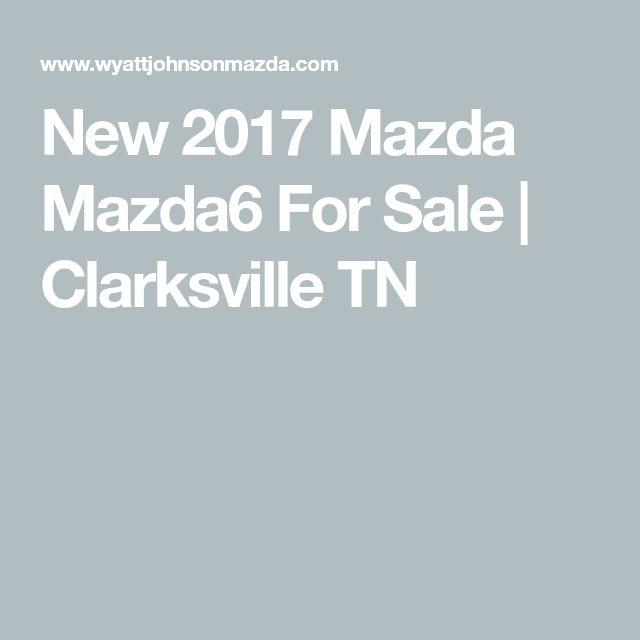 New 2017 Mazda Mazda6 For Sale | Clarksville TN