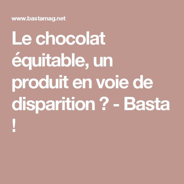 Le chocolat équitable, un produit en voie de disparition ? - Basta !