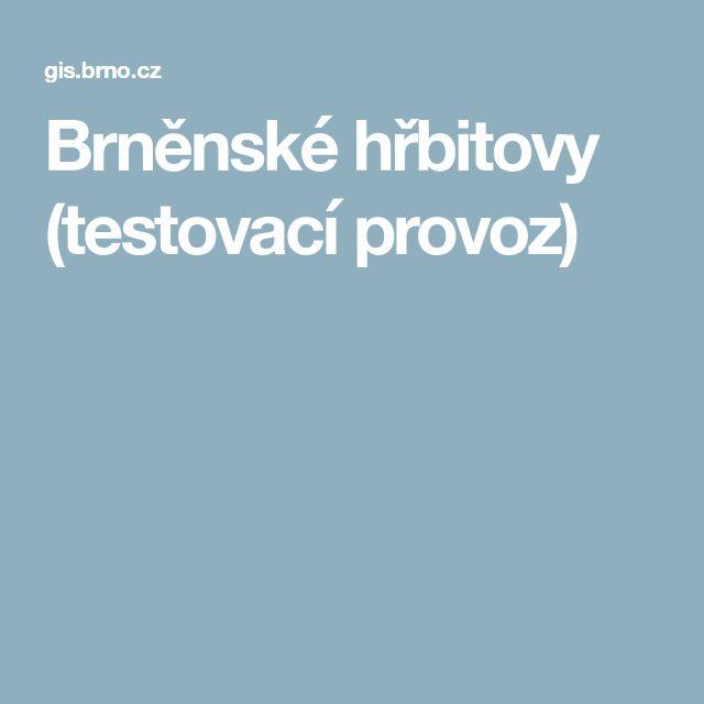 Brněnské hřbitovy (testovací provoz)