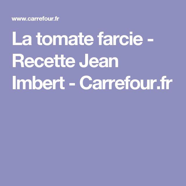La tomate farcie - Recette Jean Imbert - Carrefour.fr