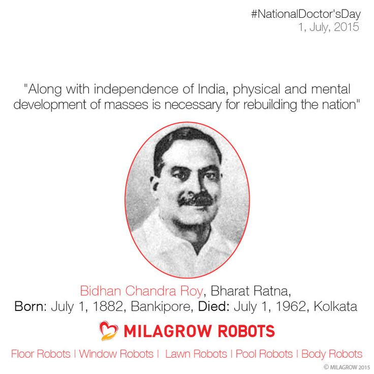 """#DoctorsDay #BidhanChandraRoy, #BharatRatna, #MRCP, #FRCS, 2nd Chief Minister of #WestBengal Born: July 1, 1882, #Bankipore, Died: July 1, 1962, #Kolkata """"Along with independence of India, physical and mental development of masses is necessary for rebuilding the nation"""" #Milagrow #Robots"""