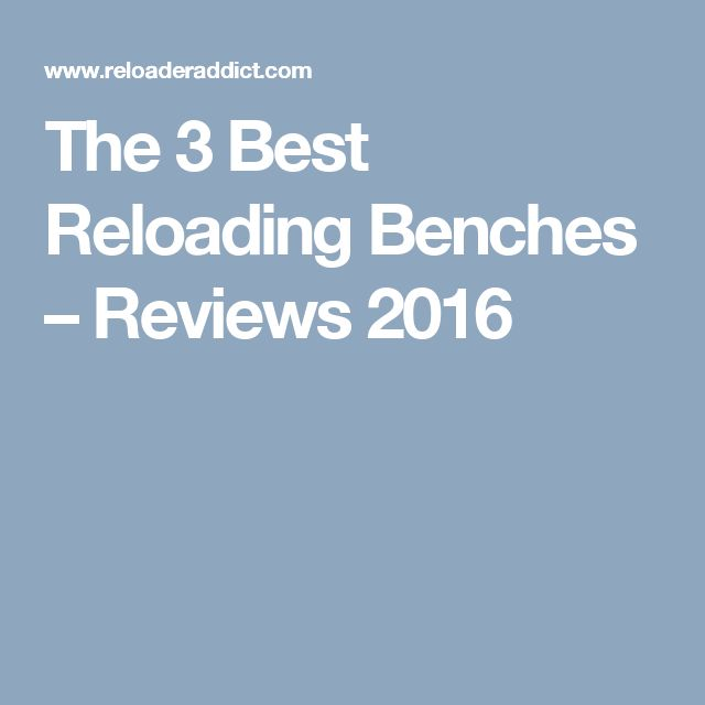 The 3 Best Reloading Benches – Reviews 2016