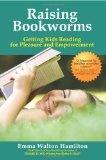 Raising Bookworms: Getting Kids Reading for Pleasure and Empowerment: Emma Walton Hamilton