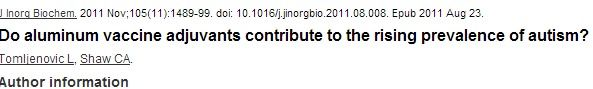 Do aluminum vaccine adjuvants contribute to the rising prevalence of autism? (Journal of Inorganic Biochemistry, November 2011)
