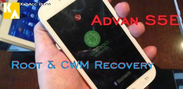 Cara Gampang Root Advan S5E KitKat dan Install CWM Recovery