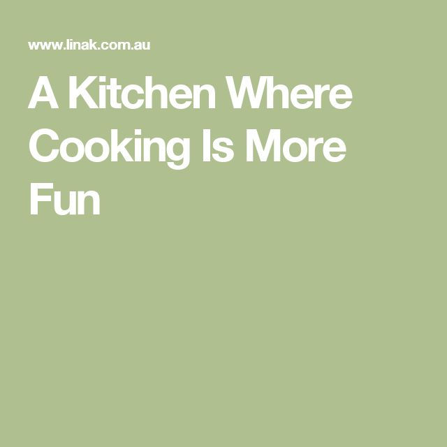 Nice A Kitchen Where Cooking Is More Fun