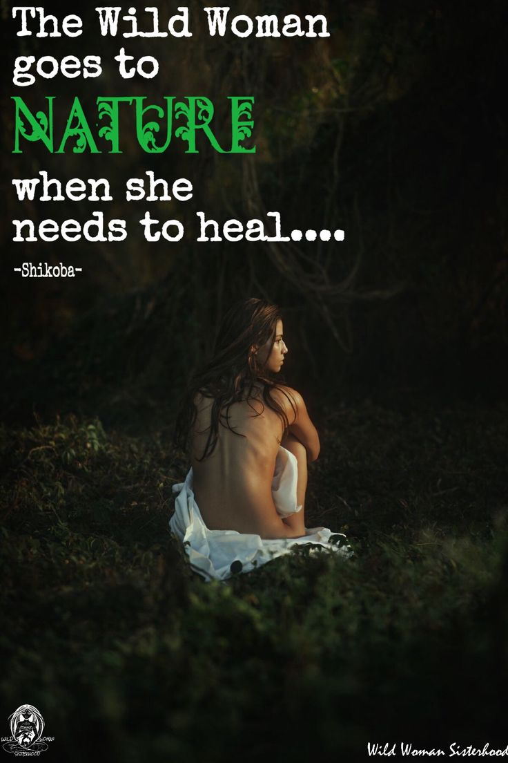 The Wild Woman goes to Nature when she needs to heal... -Shikoba- WILD WOMAN SISTERHOOD™ #WildWomanSisterhood #wildwomen #wildwomanmedicine #rewild #nature #wolf #shikoba #shikobaquotes #wildwomanwritings