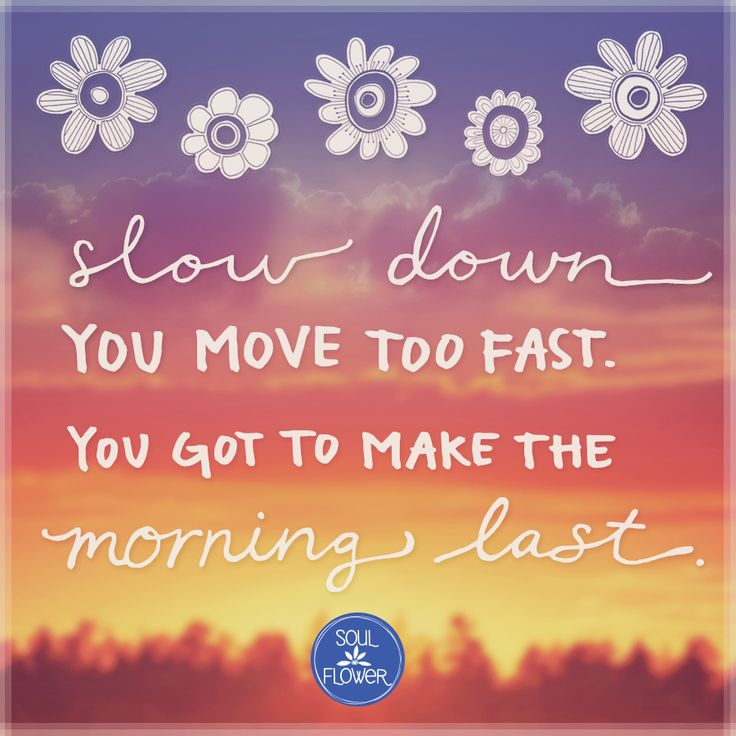 Time Moving Too Fast Quotes Daily Inspiration Quotes
