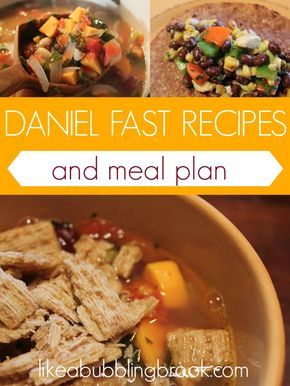 DANIEL FAST RECIPES AND MEAL PLAN. Inspiration and resources to help you with prayer and fasting. Get more out of the Daniel Fast.