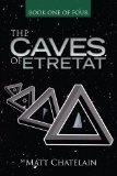Upon Review: The Caves of Etretat, Book One of Four by Matt Chatelain « Virginia Ripple's Blog | One Servant's Heart