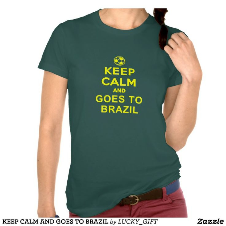 KEEP CALM AND GOES TO BRAZIL WORLD CUP 2014 TSHIRT. GET IT ON : http://www.zazzle.com/keep_calm_and_goes_to_brazil_tshirt-235242675291310367?rf=238054403704815742