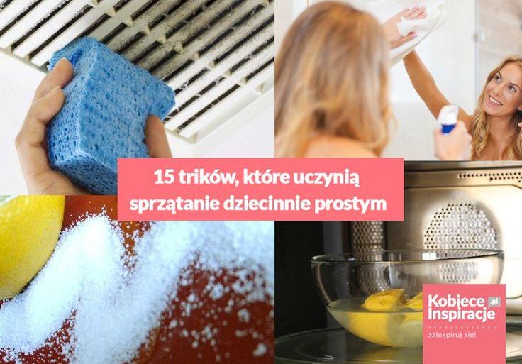 15 trików, które uczynią sprzątanie dziecinnie prostym.
