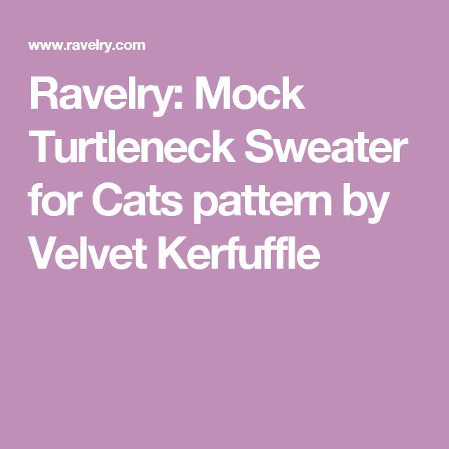 Ravelry: Mock Turtleneck Sweater for Cats pattern by Velvet Kerfuffle