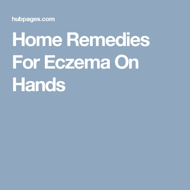 Home Remedies For Eczema On Hands
