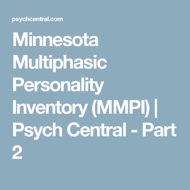 Minnesota Multiphasic Personality Inventory (MMPI) | Psych Central - Part 2