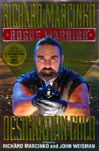 Designation Gold by John Weisman & Richard Marcinko Rogue Warrior Series