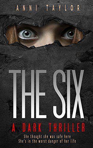 THE SIX: A Dark, Dazzling Psychological Thriller