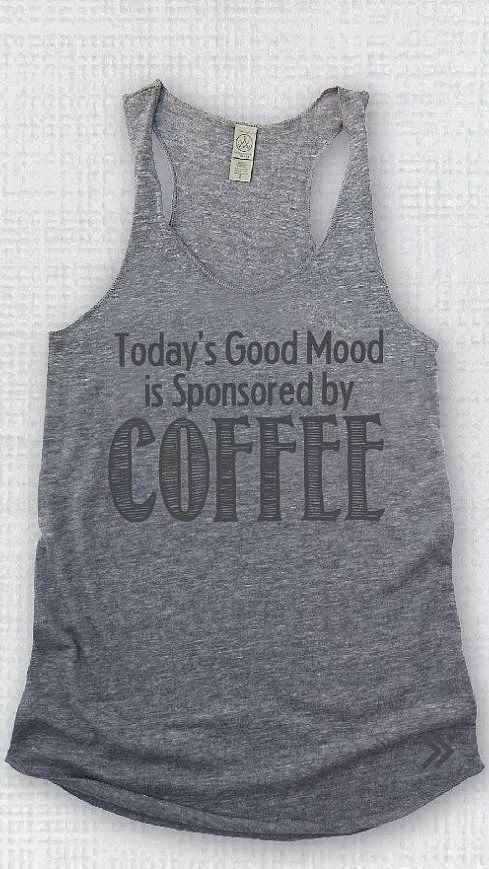 Hilarious grey COFFEE tank (I'm not ino most tank tops, but it rules... so I would wear it).