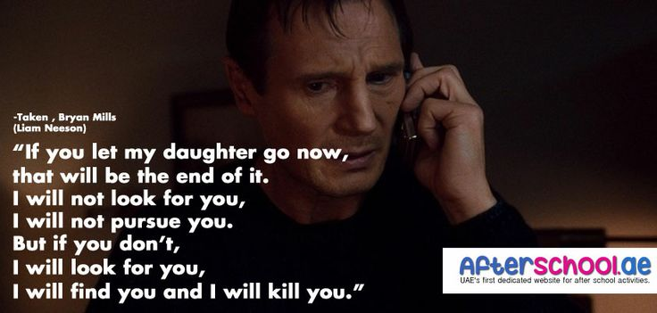 """If you let my daughter go now,that will be the end of it ..."