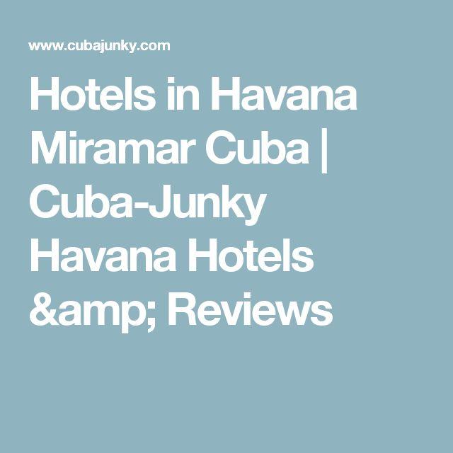 Hotels in Havana Miramar Cuba | Cuba-Junky Havana Hotels & Reviews