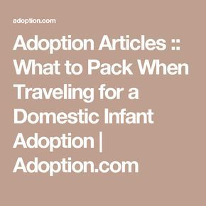 Adoption Articles :: What to Pack When Traveling for a Domestic Infant Adoption | Adoption.com