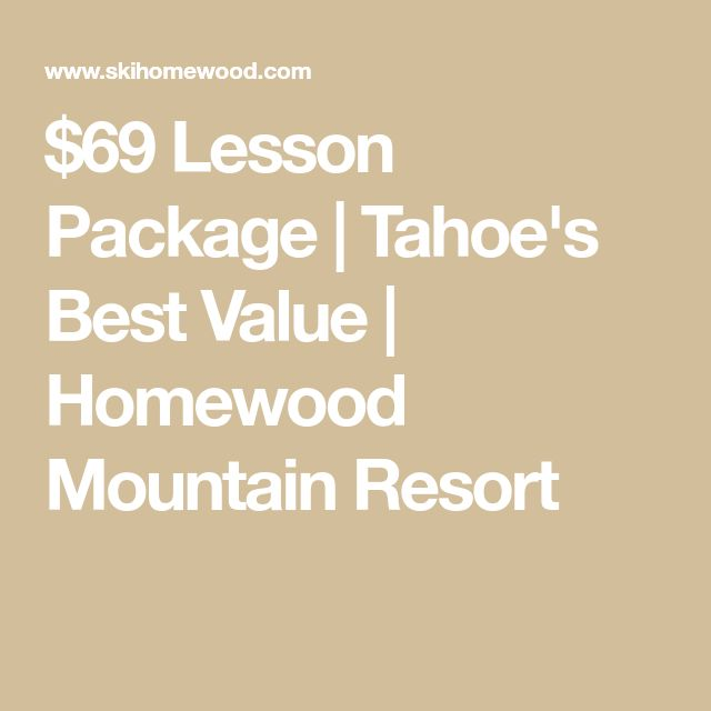 $69 Lesson Package | Tahoe's Best Value | Homewood Mountain Resort
