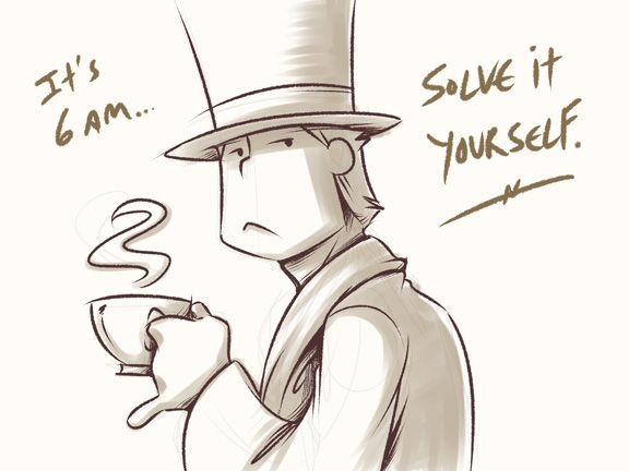 I'm guessing Professor Layton is not a morning person, ROFL!
