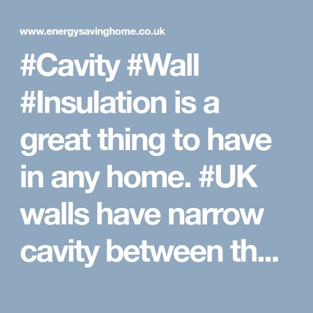 #Cavity #Wall #Insulation is a great thing to have in any home. #UK walls have narrow cavity between them that can be filled with an insulating material.