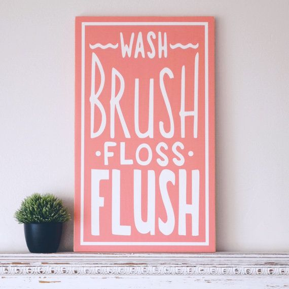 Pottery Barn Inspired Wash Brush Floss Flush Bathroom Sign  Hand painted wood sign (lightly distressed)  Choice of paint color with white lettering. Please scroll through pictures to see color options. Measures 19 L x 11 H x 3/4 W  Hardware includes a sawtooth hanger  Color examples shown in: Castle (grey) Navy Coral