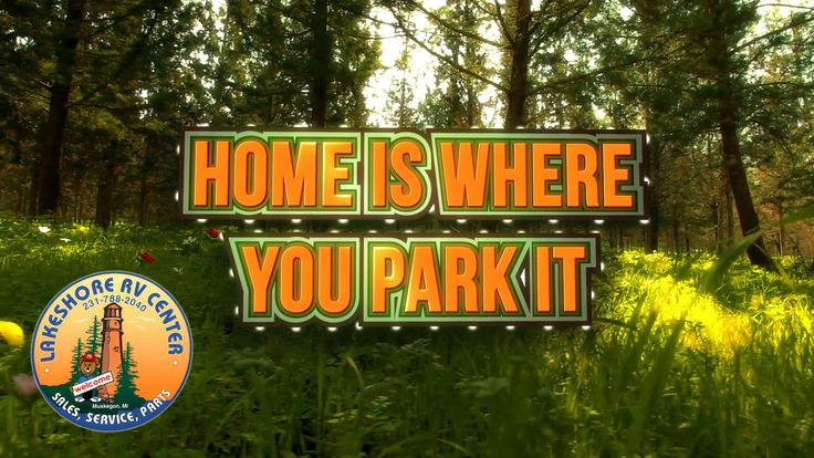 With an RV, home is where you park it.