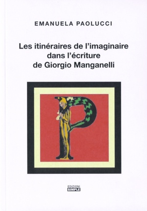 Les itinèraires de l'imaginaire dans l'écriture de Giorgio Manganelli