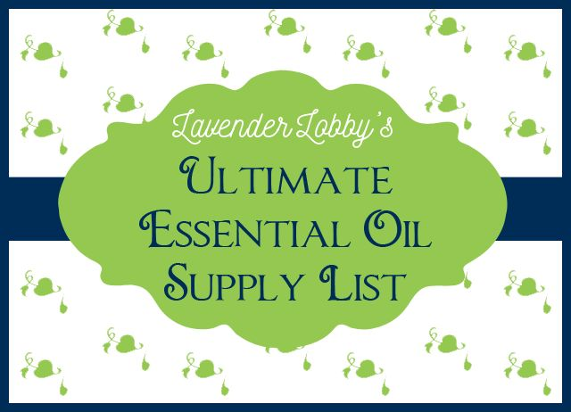 """The Ultimate Essential Oil Supply List -- especially helpful for """"make and take"""" classes/events/parties/workshops"""