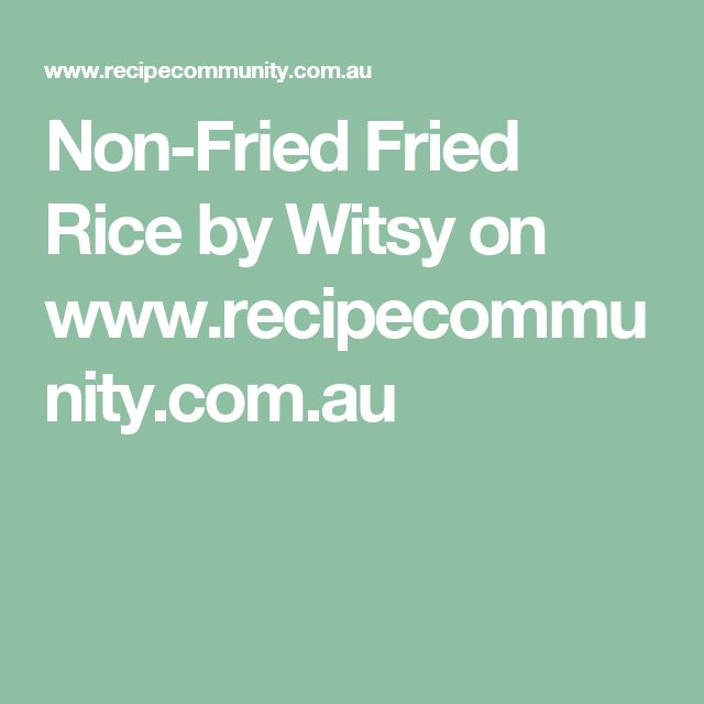 Non-Fried Fried Rice by Witsy on www.recipecommunity.com.au