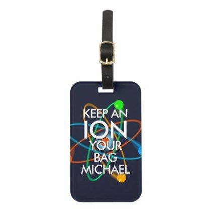 Personalised KEEP AN ION YOUR BAG Luggage Tag - accessories accessory gift idea stylish unique custom