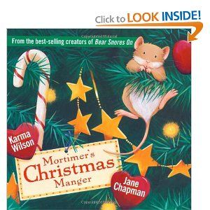 Mortimer's Christmas Manger...we all loved this story of a mouse who learns the true meaning of Christmas (and gets a Christmas surprise of his own)