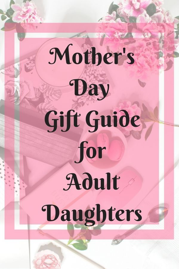 Mother S Day Gift Guide For Adult Daughters With Images
