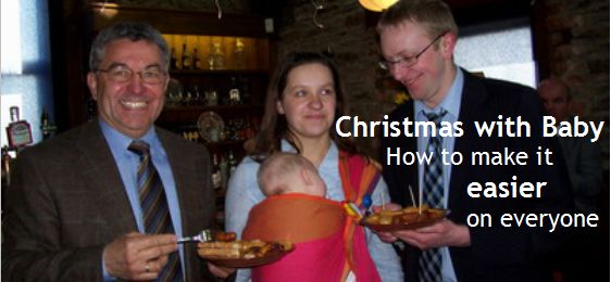 Christmas Time and Baby – How to make it all work for everyone.
