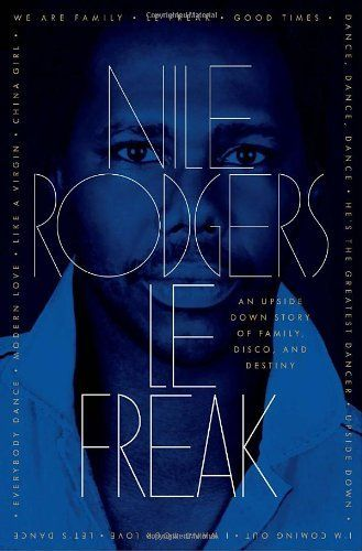 Le Freak: An Upside Down Story of Family, Disco, and Destiny by Nile Rodgers, http://www.amazon.com/dp/0385529651/ref=cm_sw_r_pi_dp_QF.Zpb00KAYH1