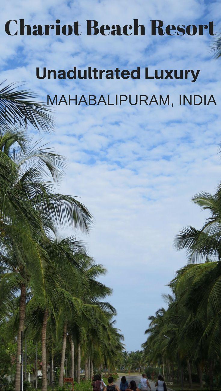 Chariot Beach Resort | Mahabalipuram hotels | Luxury hotels near Chennai | Relaxation in South India | Beach and spa resort |