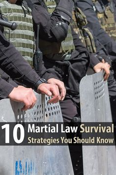 Be prepared to hunker down and avoid public places because during martial law, there are likely to be riots, and your rights as a citizen will be gone.