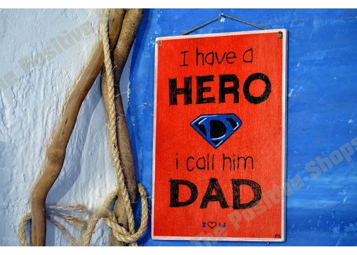 I have a hero, I call him dad