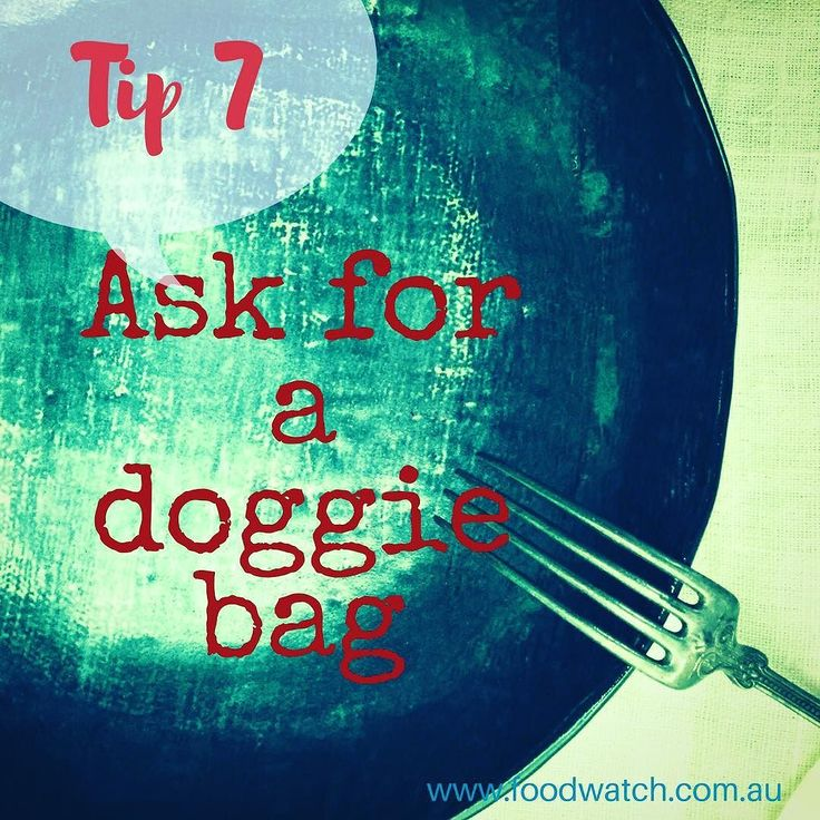 """Portion Caution Tip No 7.  When eating out between now and the NY ask for a doggie bag' and take leftovers home for later. After all youve paid for it. And if you cant eat it all now why not save it for later? Just be sure to get it into a refrigerator within 2-3 hours for food safety reasons. Check out my past 6 Tips in the series. Hope """"doggie bag"""" makes sense - there's no dog or bag involved (although in the past I'm sure people took the uneaten food home for their pet). Usually the cafe…"""