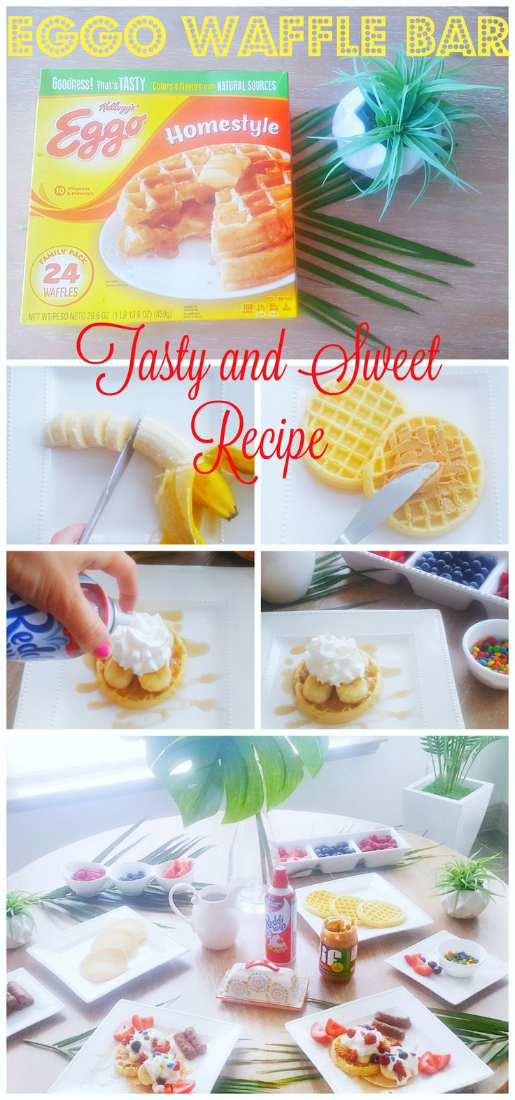 Tasty and Sweet Waffle Bar Anniversary Breakfast Eggo Waffle Bar Breakfast Ideas Brunch Ideas Party Food Ideas Waffle Toppings #EggoWaffleBar #ad