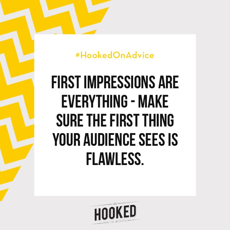 When someone clicks on your social feeds or your website, what do they see? They say it takes one-tenth of a second for us to judge someone and make a first impression and these impressions can improve or taint any reactions that follow. Make sure that you're making a good first impression by making your brand and what you do as clear as possible. Try to keep things like images and brand voice consistent. It's the little things that go a long way. #HookedOnAdvice