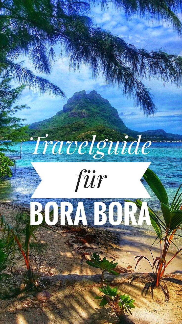 Hier bekommst du die besten Reisetipps & Insider Infos für deinen Urlaub auf Bora Bora!